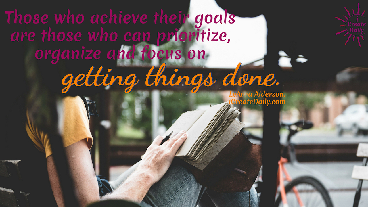The good news is that you very likely can do them all; just not all at once. The important thing is to prioritize and then do the work on your goals, steadily and consistently, in the direction you want to go. #achieve #goals #journal #creativity