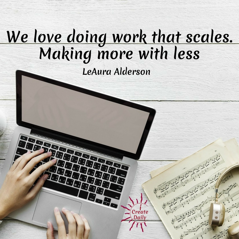 We love doing work that scales. Making more with less.~ LeAura Alderson, Cofounder-iCreateDaily.com® #LeveragingTime #ContentCreation #ContentDistribution #SocialMediaStrategy #RepurposingContent #Creators