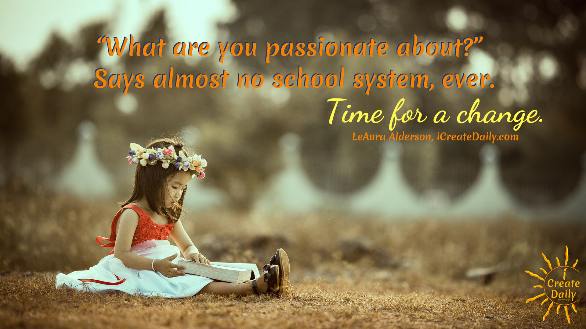WHAT ARE YOU PASSIONATE ABOUT: Remember, this is NOT about blame. It's about outgrowing old systems and creating newer better ones for the times... for where we are and where we're going. #EducationQuotes #PassionQuote #WhatAreYouPassionateAbout #Transformation #Transmutation
