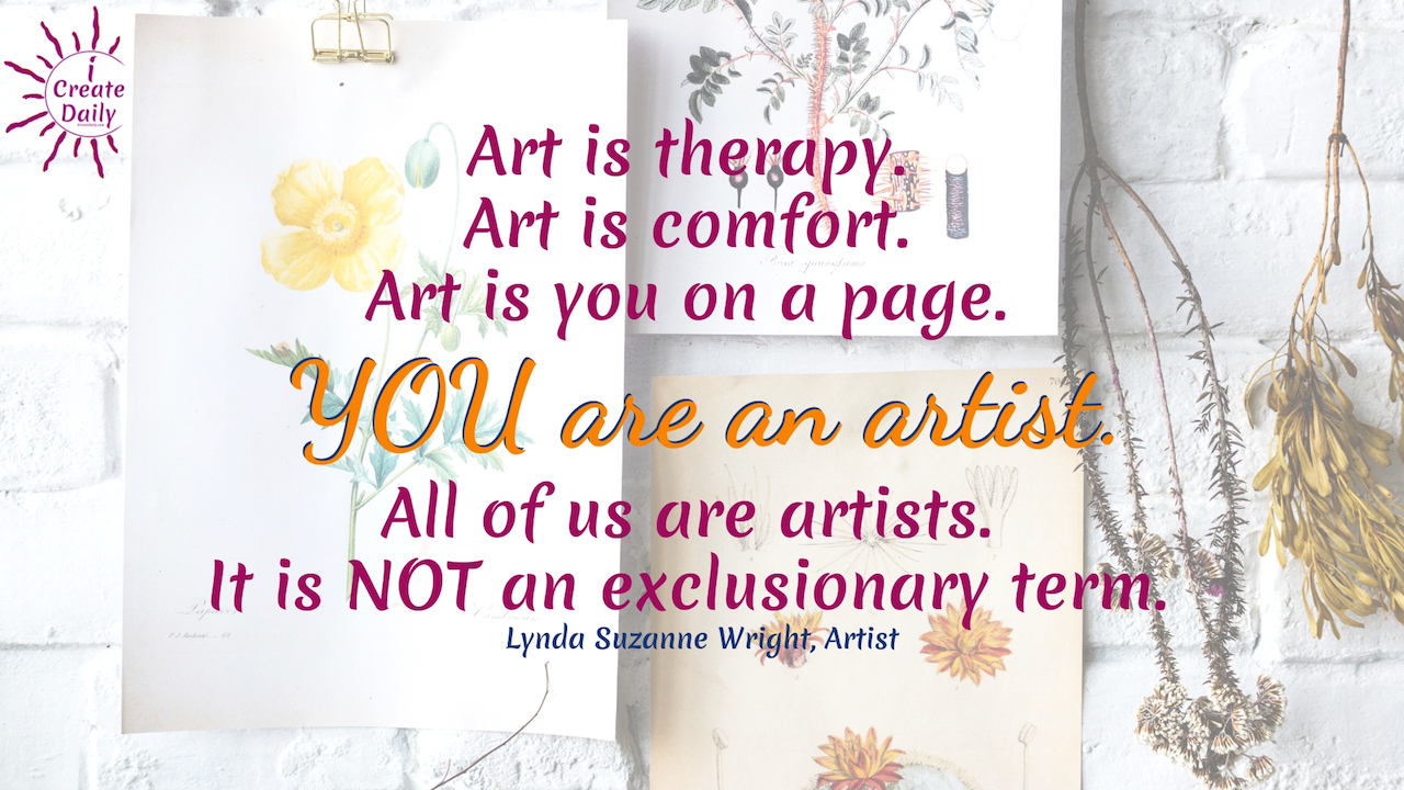 ART IS THERAPY... ART IS COMFORT...Art Quote by Lynda Suzanne Wright. #ArtTherapyQuote #Artists