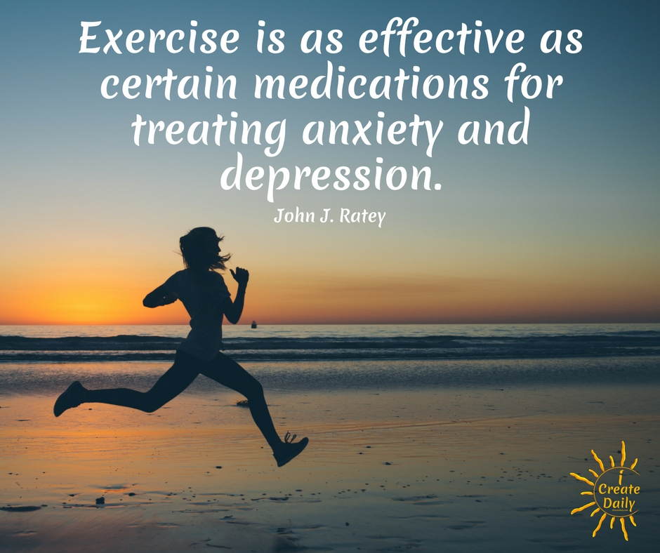 "MORE EFFECTIVE THAN MEDICATION: ""Exercise is as effective as certain medications for treating anxiety and depression.""~John J. Ratey, neuropsychiatry, author-Spark: The Revolutionary New Science of Exercise and the Brain #Exercise #Depression #Fitness #ExerciseAndDepression #Movement #ExerciseQuote #DepressionQuote #NaturalRemedies #iCreateDaily"