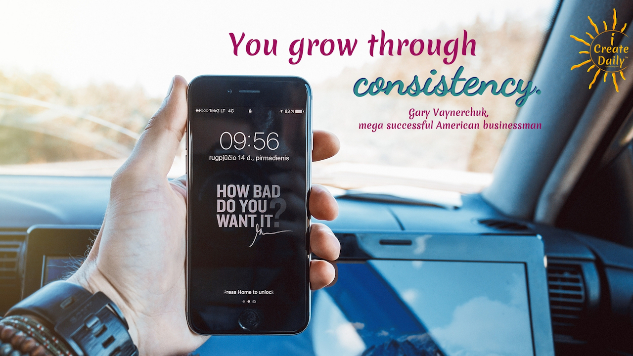 You grow through consistency.~Gary Vaynerchuk, magnate, author, b.11/14/75 #GaryVaynerchukQuote #ConsistencyQuote #PersistenceQuote #SuccessQuote