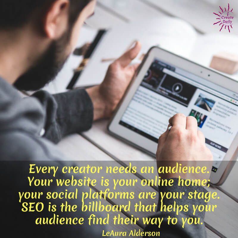 THE BILLBOARD THAT HELPS YOU GROW YOUR BRAND.Every creator needs an audience. Your website is your online home; your social platforms are your stage. SEO is the billboard that helps your audience find their way to you. ~LeAura Alderson, cofounder-iCreateDaily® #HowToGrowABlog #HowToGrowYourBlog #WhatIsSEO #GrowWebsiteTraffic #iCreateDaily #OrganicTraffic