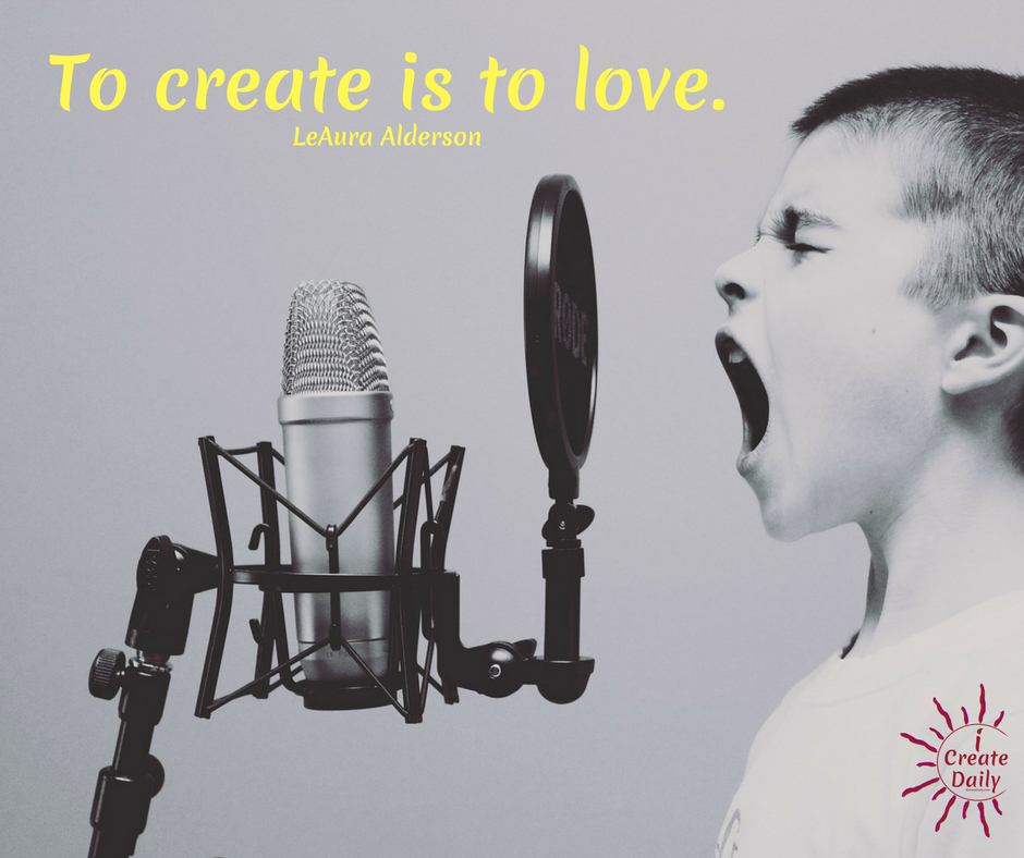 """""""To create is to love.""""~LeAura Alderson, iCreateDaily.com®#CreativityQuotes #LoveQuotes #Creators #ArtistQuotes #WriterQuotes #FollowYourHeart"""