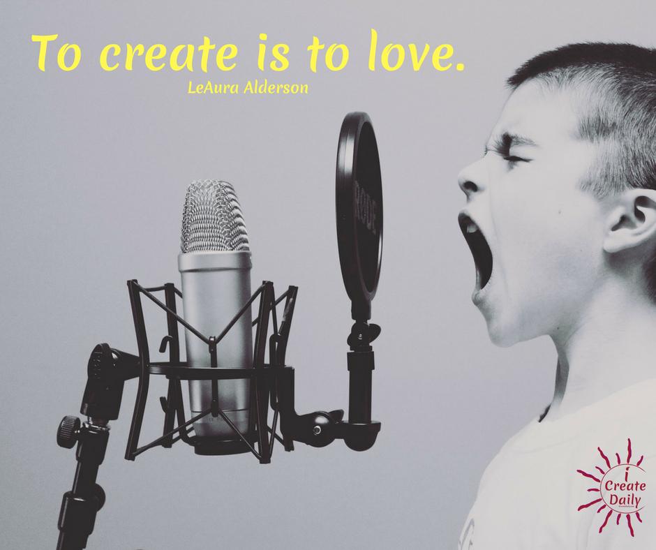 To Create is to love. #CreativityQuote #LoveQuote #iCreateDaily #ToCreateIsToLove