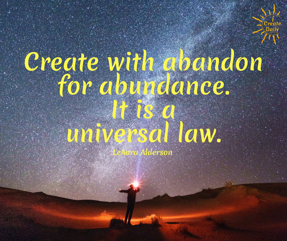 DAILY CREATING BUILDS ABUNDANCE.#LawOfAbundance #Abundance #Nature #LawOfAttraction #AbundanceQuote #AttractionQuote #iCreateDaily #Creators #LawOfAbundanceQuote