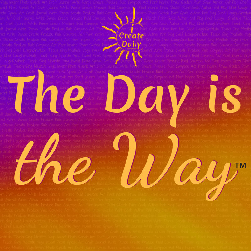 The day is the way to create the life you want to live. iCreateDaily.com® #iCreateDaily #TheDayIsTheWay #DailyGoals #Motivational #Inspirational #Success