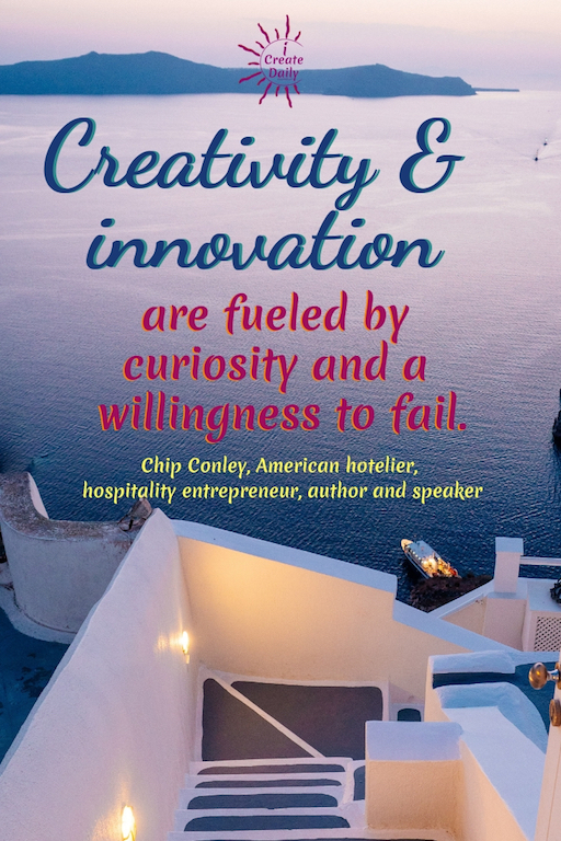 Creativity and innovation are fueled by curiosity and a willingness to fail. ~Chip Conley, American hotelier, hospitality entrepreneur, author and speaker #Quotes #Inspiration #Ideas #Art #Writing #Photography #Design #Projects #Drawings #Exercises #Business #Aesthetic #Lettering #Thinking #Journal #Gifts #Decor #Illustration #Home #icreatedaily #Poster #Images #Marketing #Portfolio #poetry
