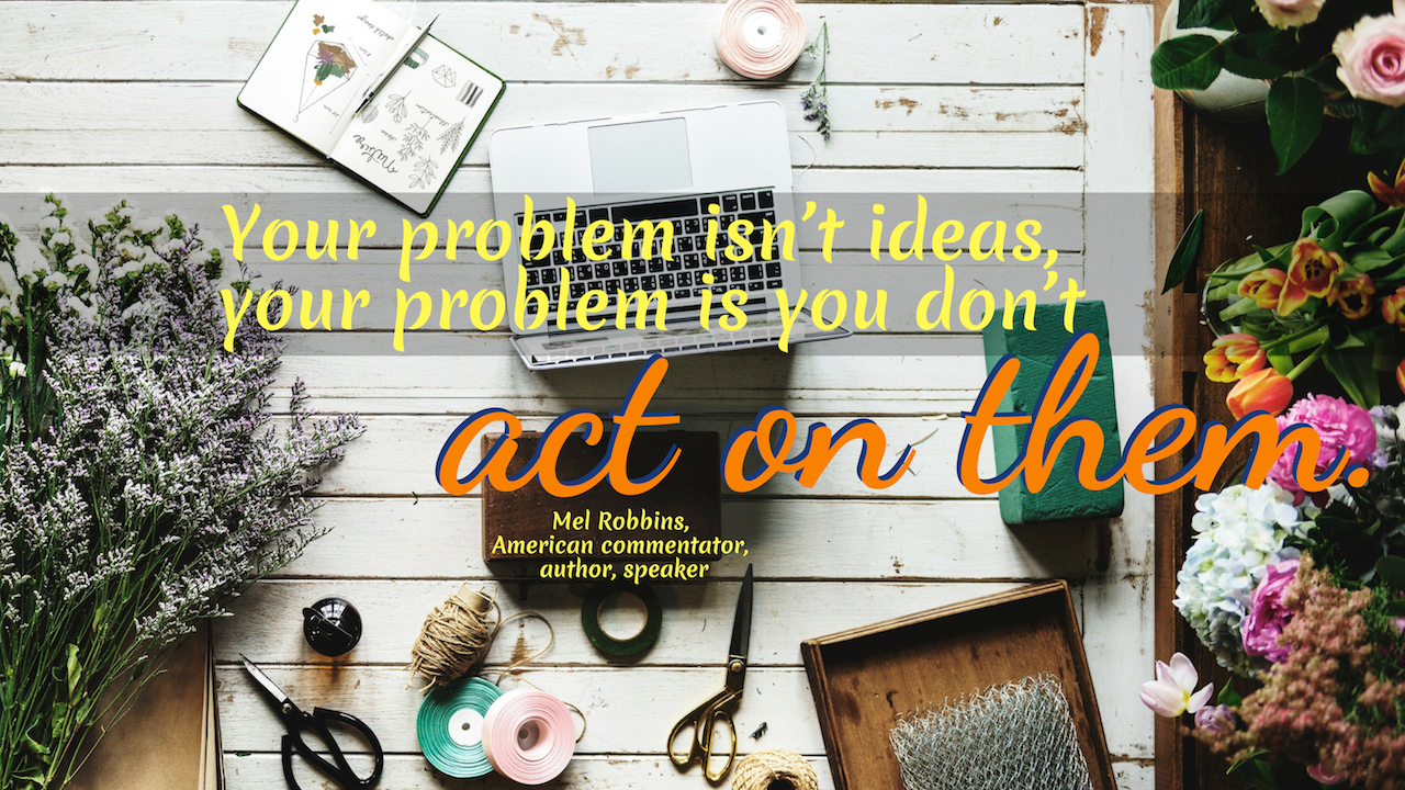 """Your problem isn't ideas, your problem is you don't act on them."" ~Mel Robbins, American commentator, author, speaker #Tips #Planner #iCreateDaily #Quotes #Cool #Beauty #Motivation #Design #ThingsToDo #Printables #Awesome #Photography #Best #Unique #Journal #Inspiration #Challenge #Skincare #Aesthetic #MorningRoutine #Ideas #Portfolio"