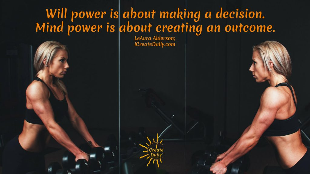 "Research has shown that willpower is depleted throughout the day, as we grow tired, or as we experience ""decision fatigue"". The good news is that—like most things in life—you can improve will power over time. #MindPower #WillPower #Effort #WillpowerQuote #MindPowerQuote #iCreateDaily"
