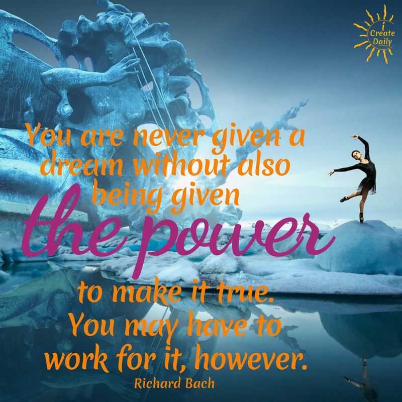 You're never given a dream without also being given the power to make it true. You may have to work for it,  however. By Richard Bach #MeaningfulQuotes #RichardBachQuote #DreamsQuote #YouHaveThePower #GoalsQuote #PersonalDevelopment
