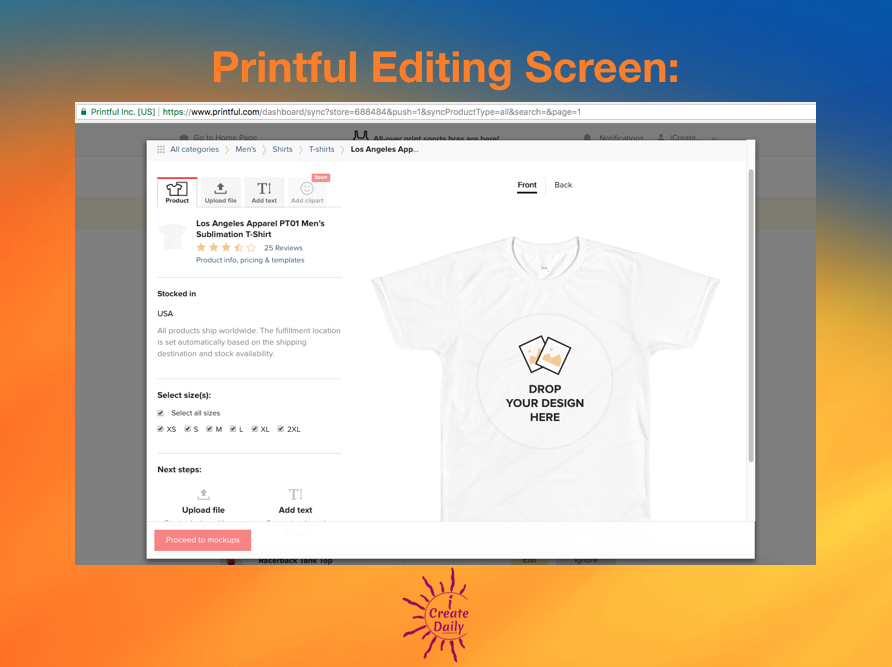 PRINTFUL REVIEW: Here's a screenshot, and you'll also see a much better in-action view in the video we created below.  We create all our designs with a graphic designer and so we have the art files ready to load the Printful file library and size properly.  If you're expecting a wide array of designing and artwork creation on Printful you'll be disappointed.