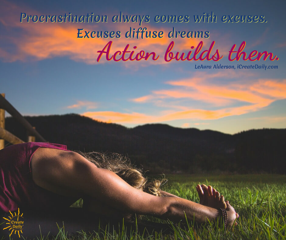 Procrastination always comes with excuses. Excuses diffuse dreams. Action builds them. #ProcrastinationQuotes #Excuses #Action #TakeAction #iCreateDaily #Quotes