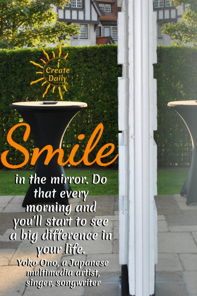 Smile in the mirror. Do that every morning and you'll start to see a big difference in your life. ~Yoko Ono, a Japanese multimedia artist, singer, songwriter #GoodMorningQuotes #MorningQuotes #Motivation #Success #Encouragement #Inspiration #Positivity  #Encouragement #Smile