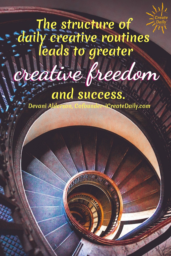 The structure of daily creative routines leads to greater creative freedom and success. ~Devani Alderson, Cofounder-iCreateDaily.com #Quotes #Inspiration #Ideas #Art #Writing #Photography #Design #Projects #Drawings #Exercises #Business #Aesthetic #Lettering #Thinking #Journal #Gifts #Decor #Illustration #Home #icreatedaily #Poster #Images #Marketing #Portfolio #poetry