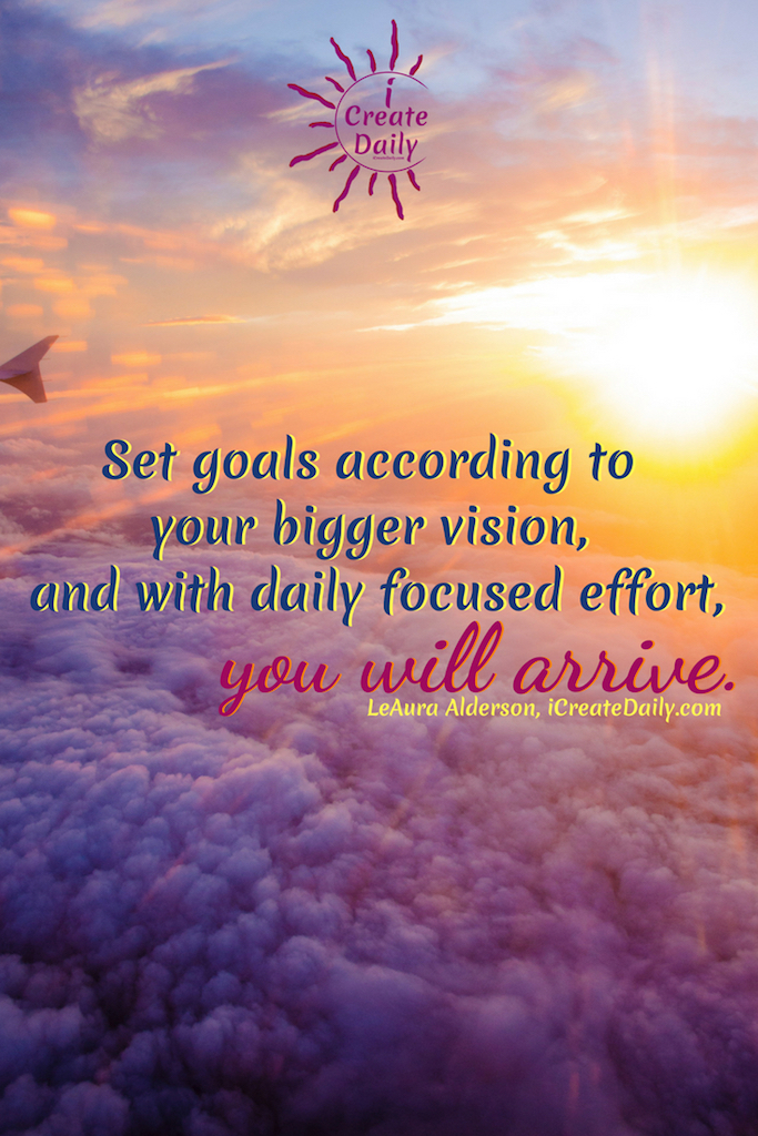 With a focus on purpose it's vastly easier be more productive and to get more done in less time. Set goals according to your bigger vision, and with daily focused effort, you will arrive. ~LeAura Alderson, Cofounder-iCreateDaily.com #SettingGoals #BigVision #Visioning #Focus #FocusedEffort #GoalSetting