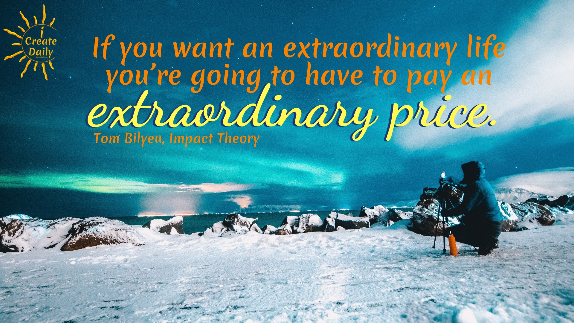 If you want an extraordinary life you're going to have to pay an extraordinary price. ~Tom Bilyeu, Impact Theory #quotes #success #extraordinary