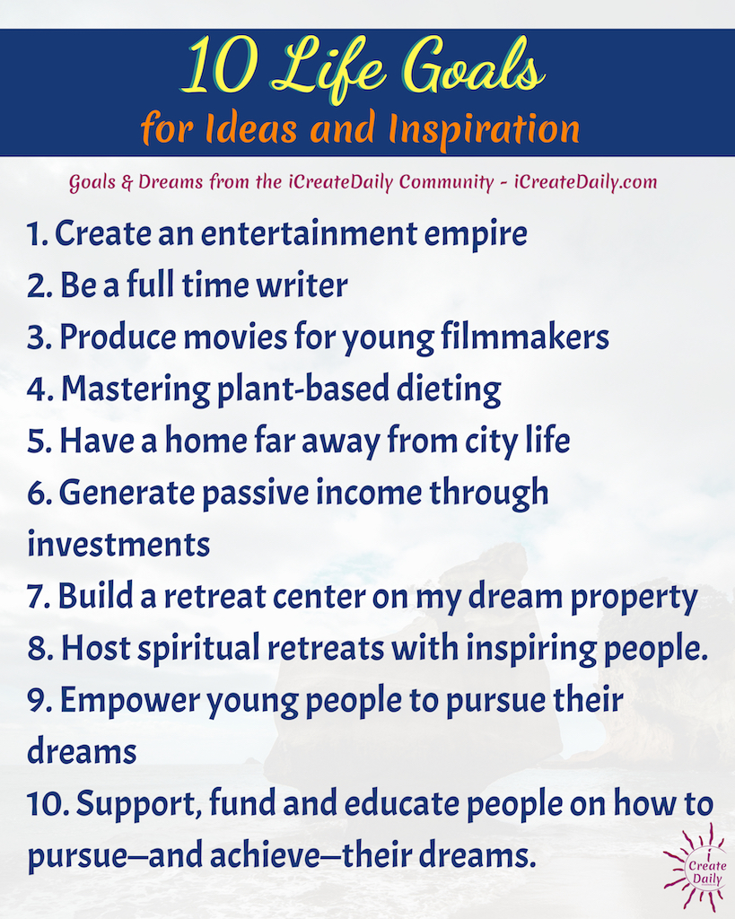 Some people make their own list of 100 life goals, aka 'bucket list'. Others need help and a little inspiration toward identifying their first life goal…. #lifegoals #Dreams #Motivation #BucketLists #Ideas #Quotes #Money #IWant #Happy #ThingsToDo #Inspiration #Thoughts #Travel #Adventure #Fun #Friends #Awesome #People #Families #Heavens #RoadTrips #Wanderlust #Mottos #OneDay