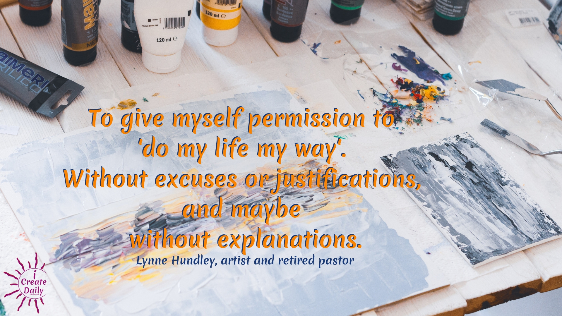 """To give myself permission to 'do my life my way'. Without excuses or justifications, and maybe without explanations."" ~Lynne Hundley, artist and retired pastor. #Relationship #Life #Quotes #Fitness #List #Setting #Personal #Future #BulletJournal #Body #Career #Couple #Travel #Summer #Monthly #BestFriend #House #Ideas #Family #Money #Smart #School #Health #Daily #Board #Weekly #Friendship #NewYear #Financial"