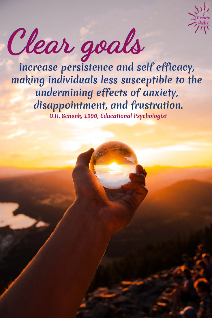 """Clear goals increase persistence and self­ efficacy, making individuals less susceptible to the undermining effects of anxiety, disappointment, and frustration.""  ~D.H. Schunk, 1990, Educational Psychologist #quotes #goals #life #success"