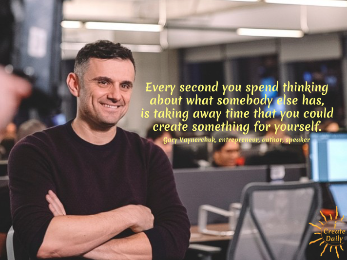 """Every second you spend thinking about what somebody else has, is taking away time that you could create something for yourself."" ~Gary Vaynerchuk, entrepreneur, visionary, speaker, author, b.11/14/1975 #GaryVaynerchukQuote #OnlineArbitrage #GarageSaleArbitrage"