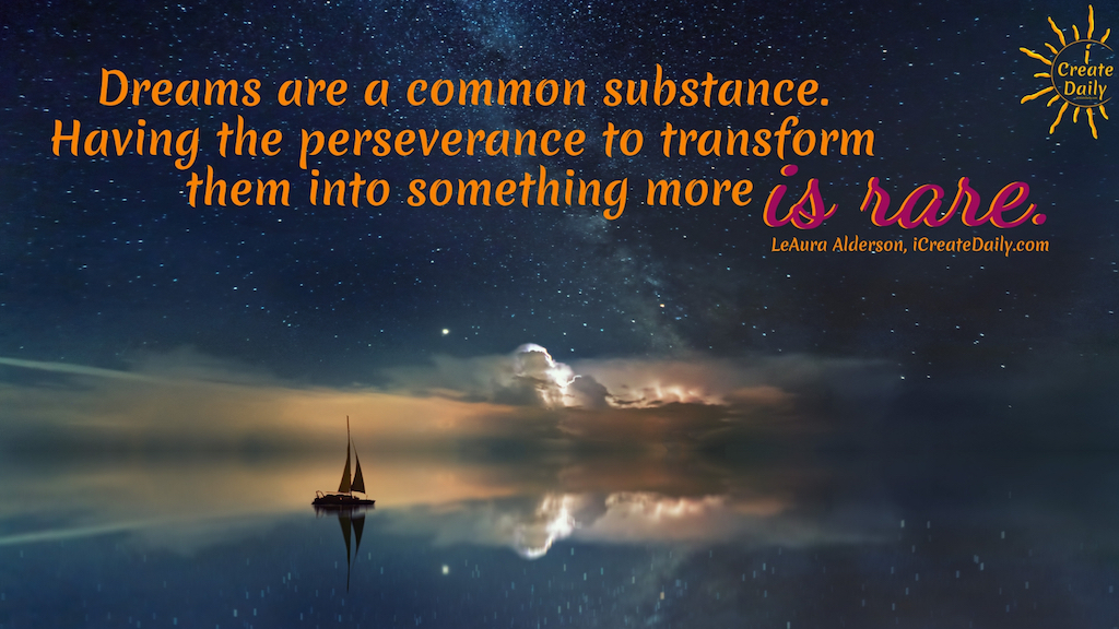 Life Alchemy - Your Are the Alchemist of Your Life. Dreams are a common substance. Having the perseverance to transform them into something more is rare. #LifeAlchemy #Alchemist #Transformation #Dreams #InspiringQuotes