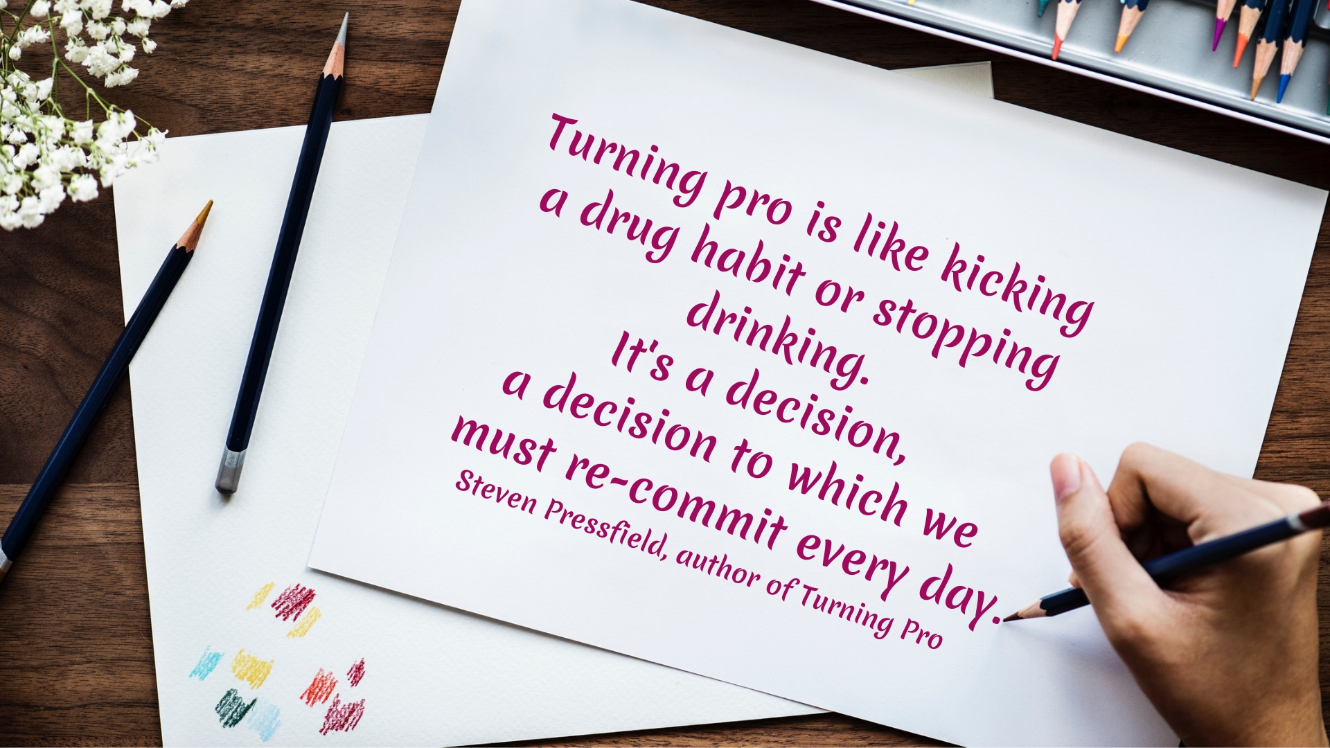 Turning pro is like kicking a drug habit or stopping drinking. It's a decision, a decision to which we must re-commit every day ~Steven Pressfield #Tips #Planner #iCreateDaily #Quotes #Cool #Beauty #Motivation #Design #ThingsToDo #Printables #Awesome #Photography #Best #Unique #Journal #Inspiration #Challenge #Skincare #Aesthetic #MorningRoutine #Ideas #Portfolio