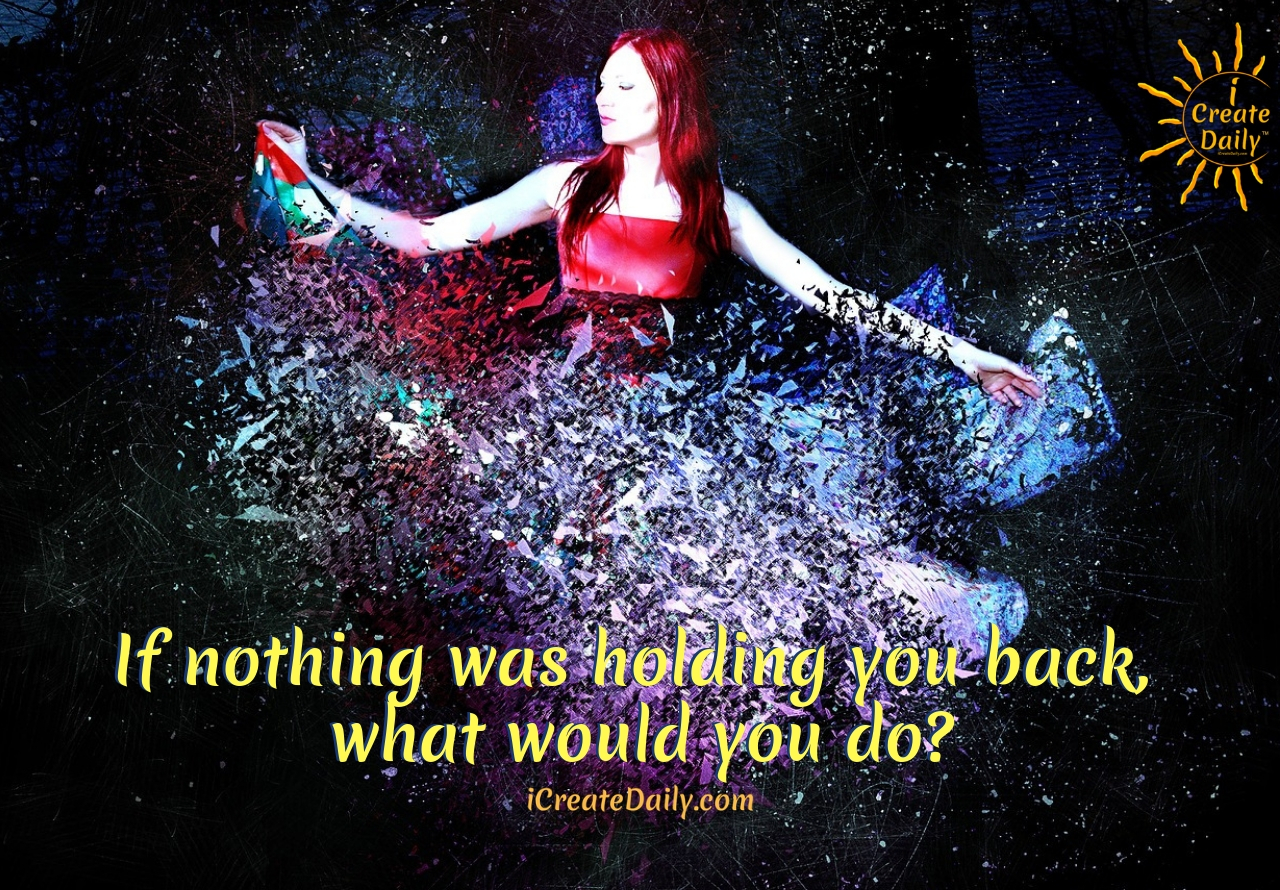 If nothing was holding you back, what would you do? #Visioning #Dreams #YourDestiny #Destiny #WhatsHoldingYouBack #PursueYourPassion