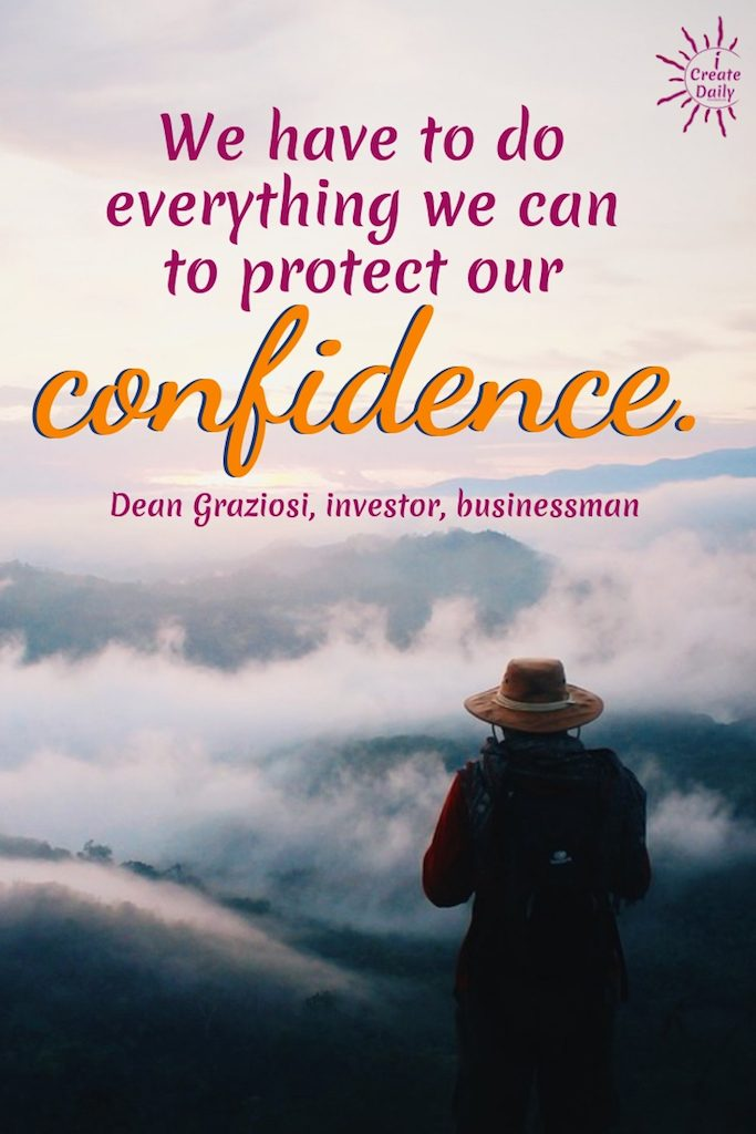 "CONFIDENCE and MINDSET QUOTES""""We have to do everything we can to protect our confidence."" ~Dean Graziosi, on Impact Theory #GrowthMindsetQuotes #Coaching #Entrepreneur #SelfDevelopment #Success #PersonalDevelopment #iCreateDaily"