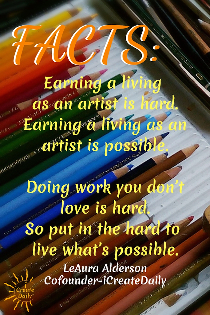 The most successful creators are those who also bring creativity and artistry to the business of their art. ~LeAura Alderson, Cofounder-iCreateDaily.com #HowToMakeMoneyAsAnArtist #StarvingArtist #ProfessionalArtist #LoveYourWork #iCreateDaily
