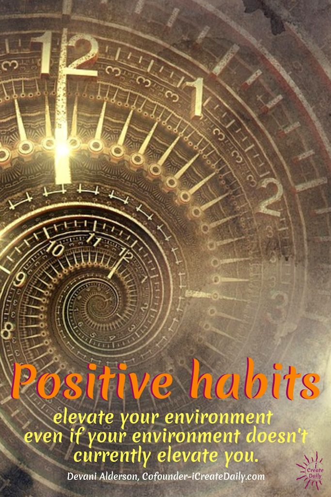 Positive elevate your environment even if your environment doesn't currently elevate you. #PositiveHabits #Goals #SuccessHabits #HabitsOfSuccessfulPeople