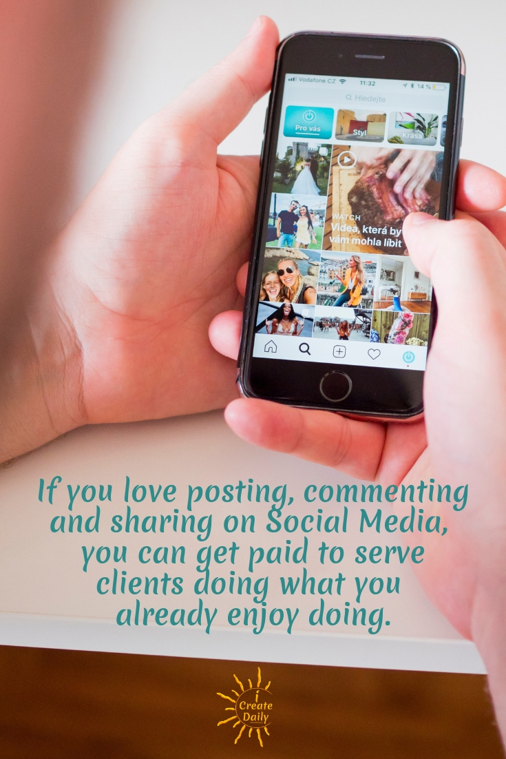 If you love posting, commenting and sharing on Social Media, you can get paid to serve clients doing what you already enjoy doing. ~iCreateDaily.com #Quotes #Growth #Positive #ChangeYour #Coaching #Entrepreneur #Healthy #Money #SelfDevelopment #Success #Activities #BulletinBoard #Monday #Inspiration #Affirmations #Abundance #Challenge #Shift #Business #Art #Goals #Reset #Posters
