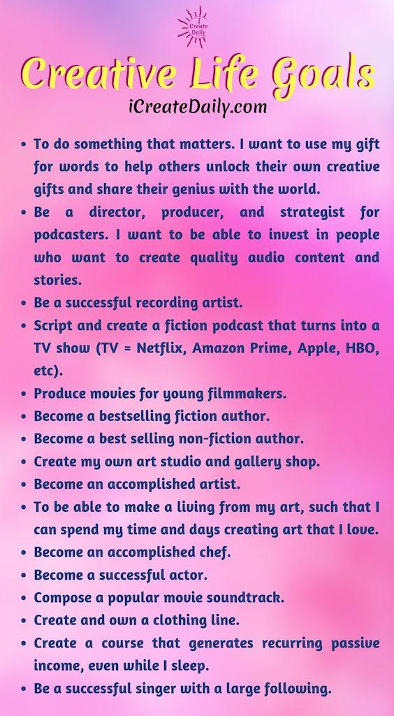 100+ Life Goals List: CREATIVE LIFE GOALS - #CreativeLifeGoalsList #LifeGoalsList #GoalSetting #LifeGoals #CreativeGoals #iCreateDaily #GoalsQuotes #Goals