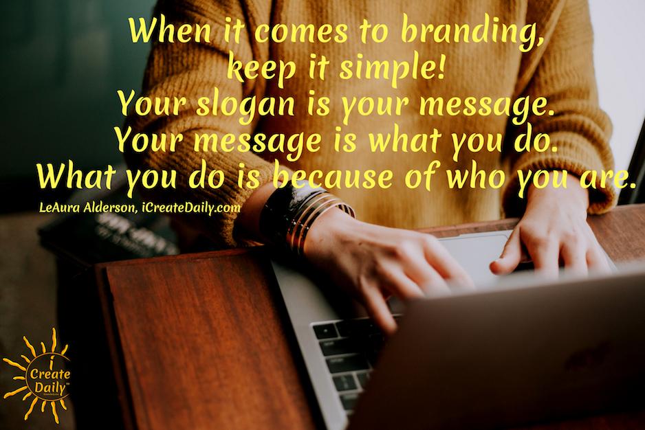 Brand building - Keep it simple. Brand Slogan. #BrandBuilding #StrategiesForBrandBuilding #Creators #Creatives #Branding #iCreateDaily