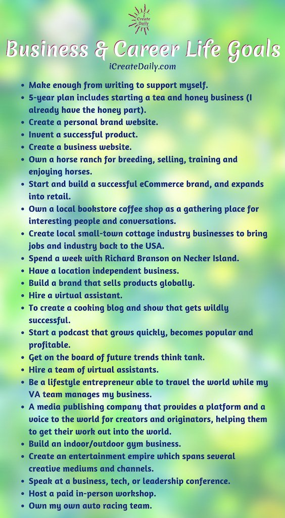 100+ Life Goals List: BUSINESS & CAREER LIFE GOALS - #BusinessGoalsList #LifeGoalsList #GoalSetting #LifeGoals #CareerGoals #iCreateDaily #GoalsQuotes #Goals