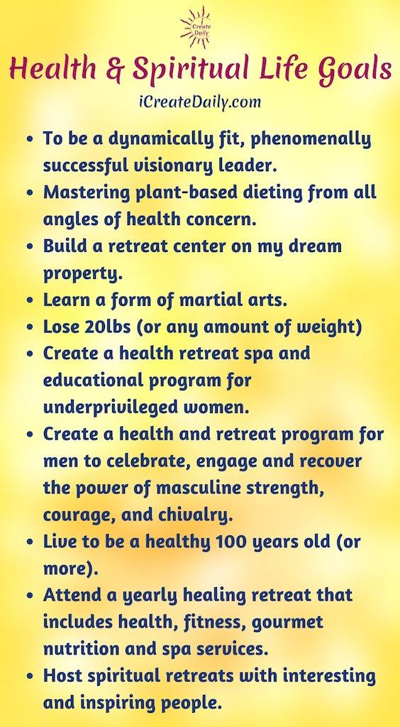 100+ Life Goals List: HEALTH & SPIRITUAL GOALS - #HealthGoalsList #SpiritualGoalsList #GoalSetting #LifeGoals #PersonalGoals #iCreateDaily #GoalsQuotes #Goals