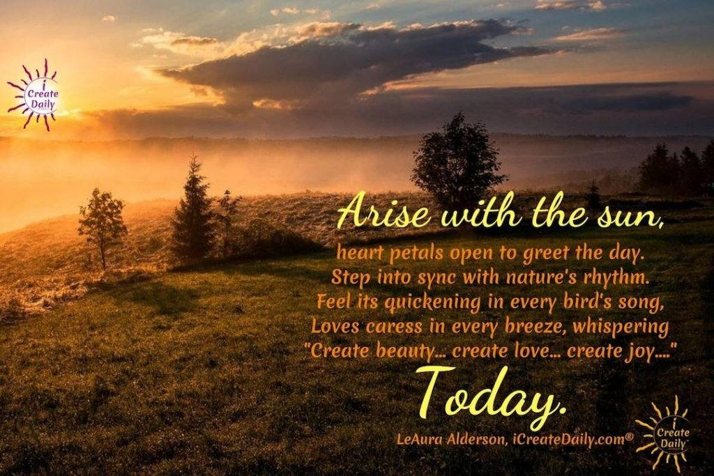 Arise with the sun - Morning Quote #Positivity #Inspiration #RandR #R&R #Creativity
