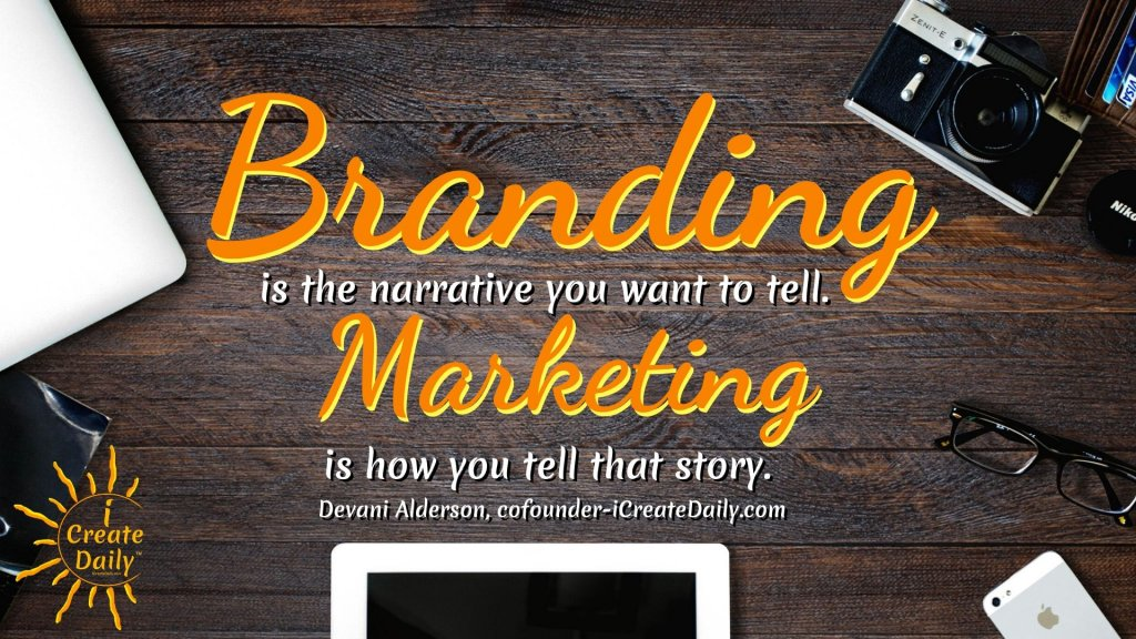 Branding is the narrative you want to tell. Marketing is how you tell that story.  #BrandYourself #YourBrand #BrandOfYou #Branding #PersonalBranding #Marketing #HowToCreateAPersonalBrand