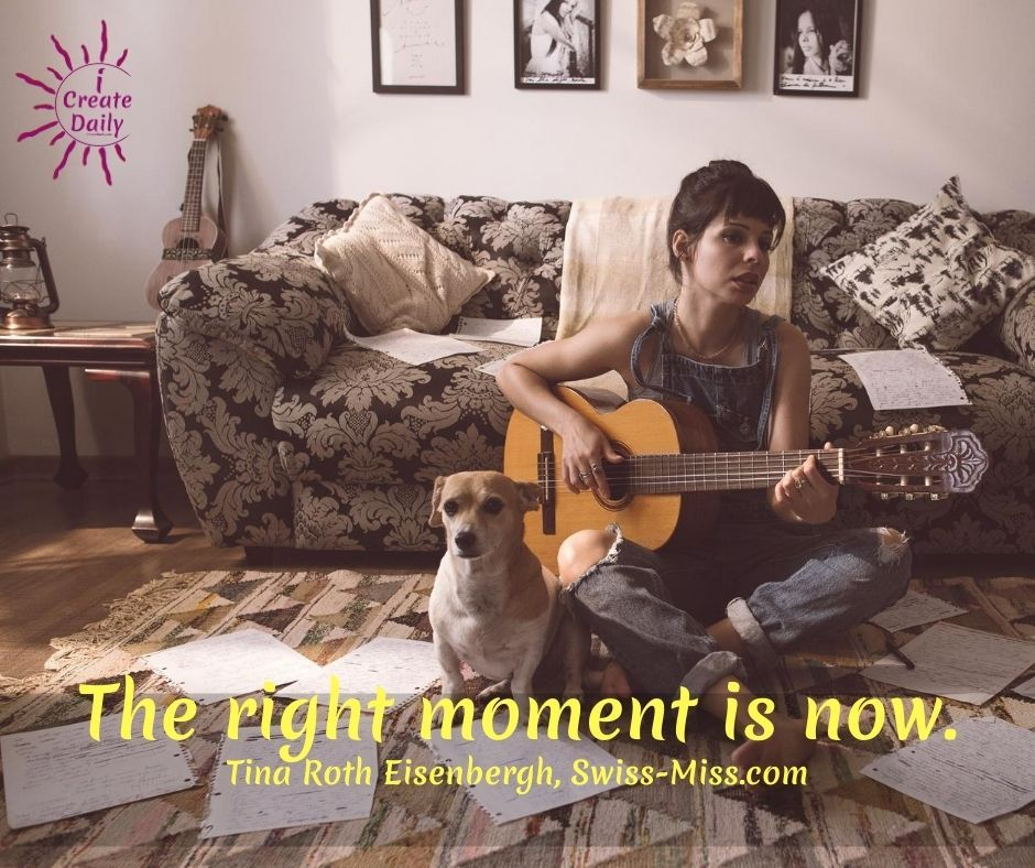 The right moment is now. ~Tina Roth Eisenbergh, serial entrepreneur, #swiss-miss. #JustShipIt #ShipIt #SethGodinQuote #EntrepreneurQuote
