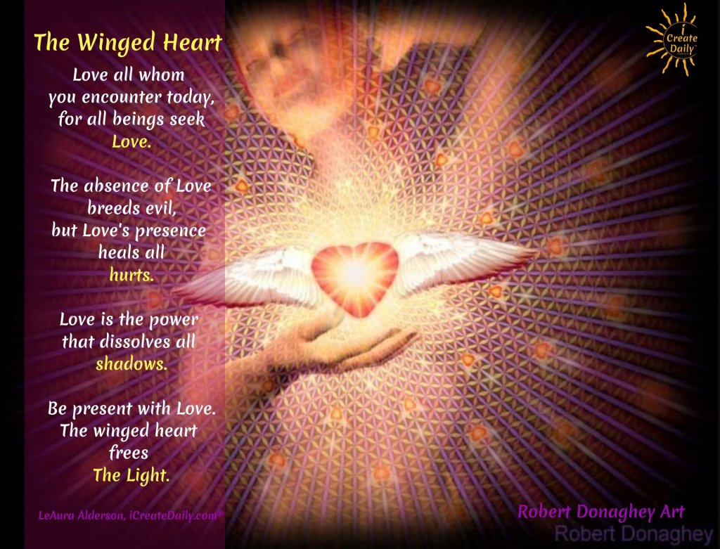 Winged heart art, by Robert Donaghey. Be present with Love. The winged heart frees The Light. #HeartPoetry #LovePoetry #WingedHeartArt #RobertDonagheyArtist #Love