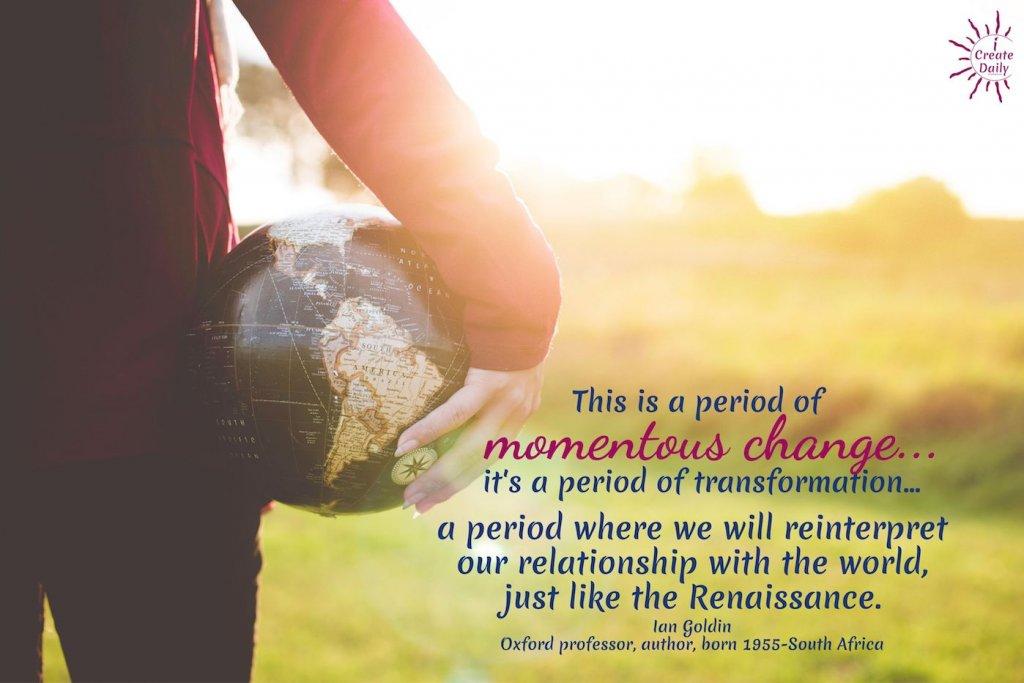 """RENAISSANCE QUOTES - THE NEW RENAISSANCE -THE RENAISSANCE Ian Goldin: """"Renaissance is a period of momentous change...""""  #NewRenaissance #TheRenaissance #ItalianRenaissance #Revolution #Artists #Writers #Creators"""