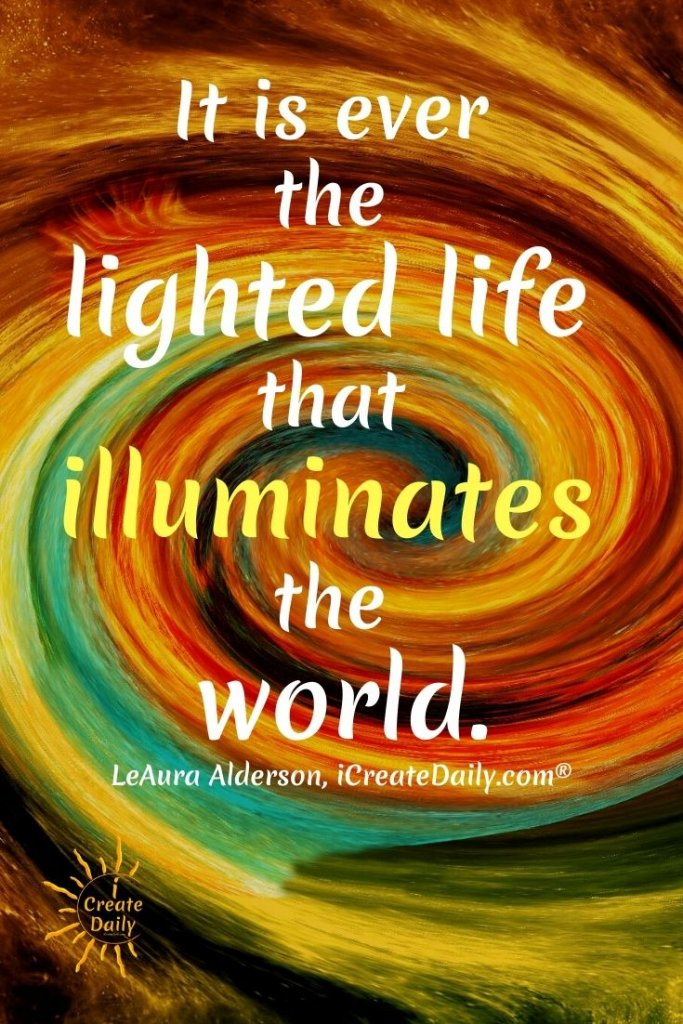 The New Renaissance - the Lighted Life - Don't worry about doing great art. Instead, do you, greatly. And often, and your work will become great. #Light #Love #Soul #Artists #Creativity #Illumination #iCreateDaily #NewRenaissance
