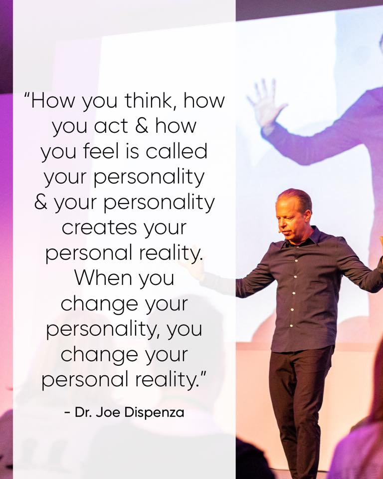 How you think, how you act, and how you feel is called your personality, and your personality creates your personal reality. When you change your personality, you change your personal reality. ~Dr. Joe Dispenza, DC, neuroscientist, lecturer, author #DrJoeDispenzaQuotes #JoeDispenza #PersonalityQuotes #PersonalDevelopment #CreateYourLife #ChangeYourLife