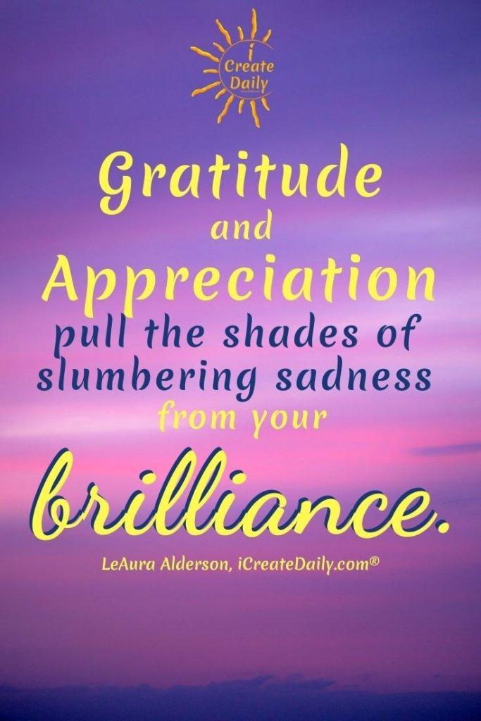 CREATIVE ART FROM THE HEART... Gratitude and appreciation... sadness and brilliance. #Gratitude #Appreciation #CreativeArt #ArtFromTheHeart #iCreateDaily