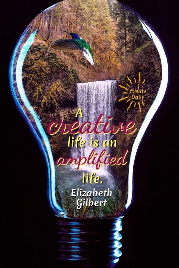 Elizabeth Gilbert Quote: A creative life is an amplified life. ~Elizabeth Gilbert,  author, born-7/18/1969 #ElizabethGilbertQuote #CreativityQuotes #CreativeLifeQuote #Create #Creativity #CreativeLife #PersonalDevelopment