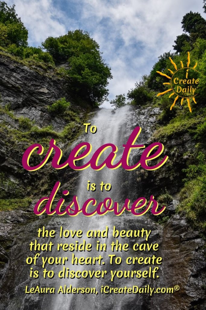 Creativity is as much about self discovery as it is about creating something new. ~LeAura Alderson, cofounder iCreateDaily.com® #CreativityQuotes #Create #Discovery #Artists #Writers #LoveQuote #BeautyQuote #SelfDiscovery #PersonalDevelopment #iCreateDaily