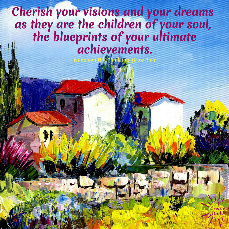 THE CHILDREN OF YOUR SOUL - a favorite Napoleon Hill quote! #FollowYourDreamsQuotes #InspirationalQuotes #DreamsQuotes #PursueYourPassion #Creativity #iCreateDaily #NapoleonHillQuote #PursuitOfHappiness #Visions