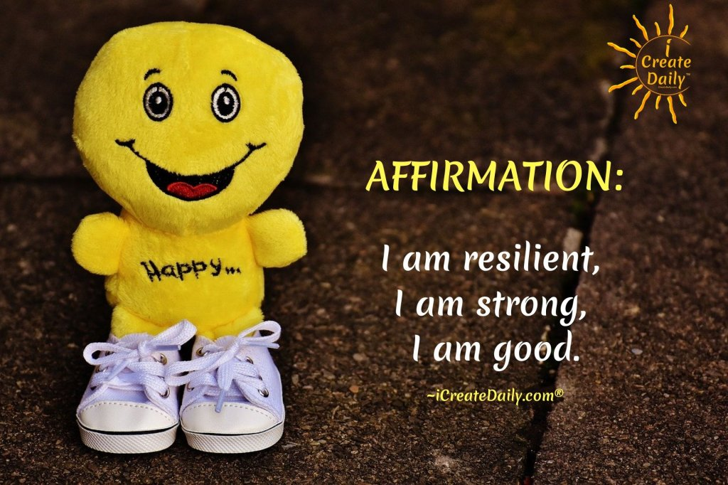 Positive Affirmation: I am Strong, I am Resilient, I am Good. #Affirmation #Empowerment #PositiveAffirmation #Iam #IamGood #IamStrong #Strength #Resilience #iCreateDaily