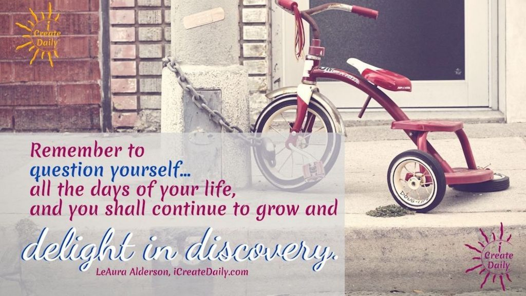 """DELIGHT IN DISCOVERY. Mental programming, akaconditioning, belief and being """"set in your ways"""", afflicts everyone everywhere. The degree to which it constricts your life and creativity is the extent to which you are unaware of its control over you. Because most of us would never consciously choose to be limited. #MentalProgramming #Discovery #OpenMinded #QuestionEverything #iCreateDaily #MentalConditioning #Brainwash #Mindset #iCreateDaily"""
