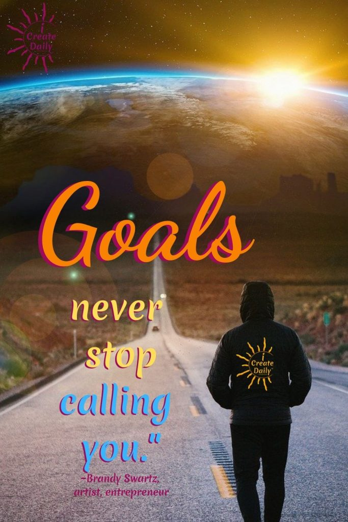 GOALS QUOTE-If you feel driven-its-because-Goals never stop calling you.